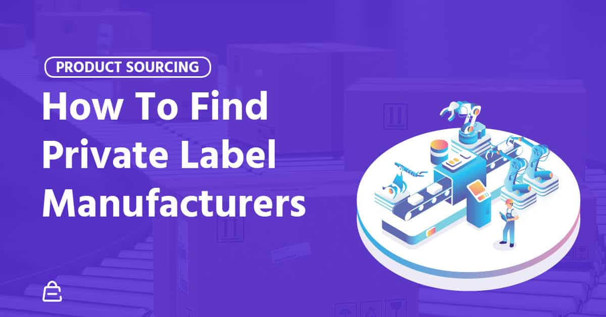 How To Find Private Label Manufacturers