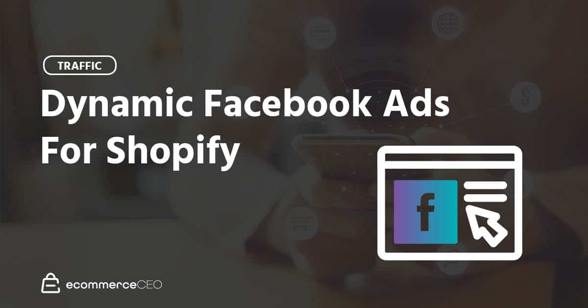 Dynamic Facebook Ads For Shopify