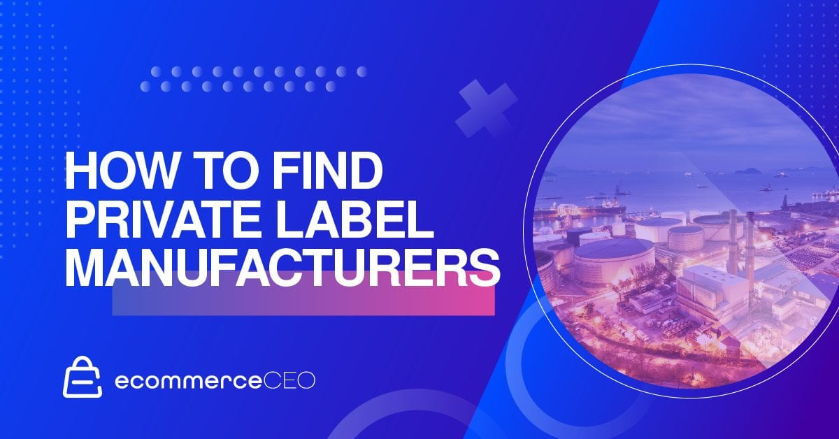 How To Find Private Label Manufacturing