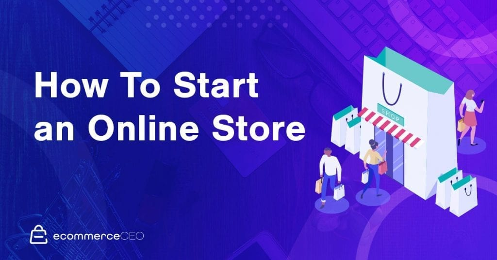 How To Start An Online Store 2020