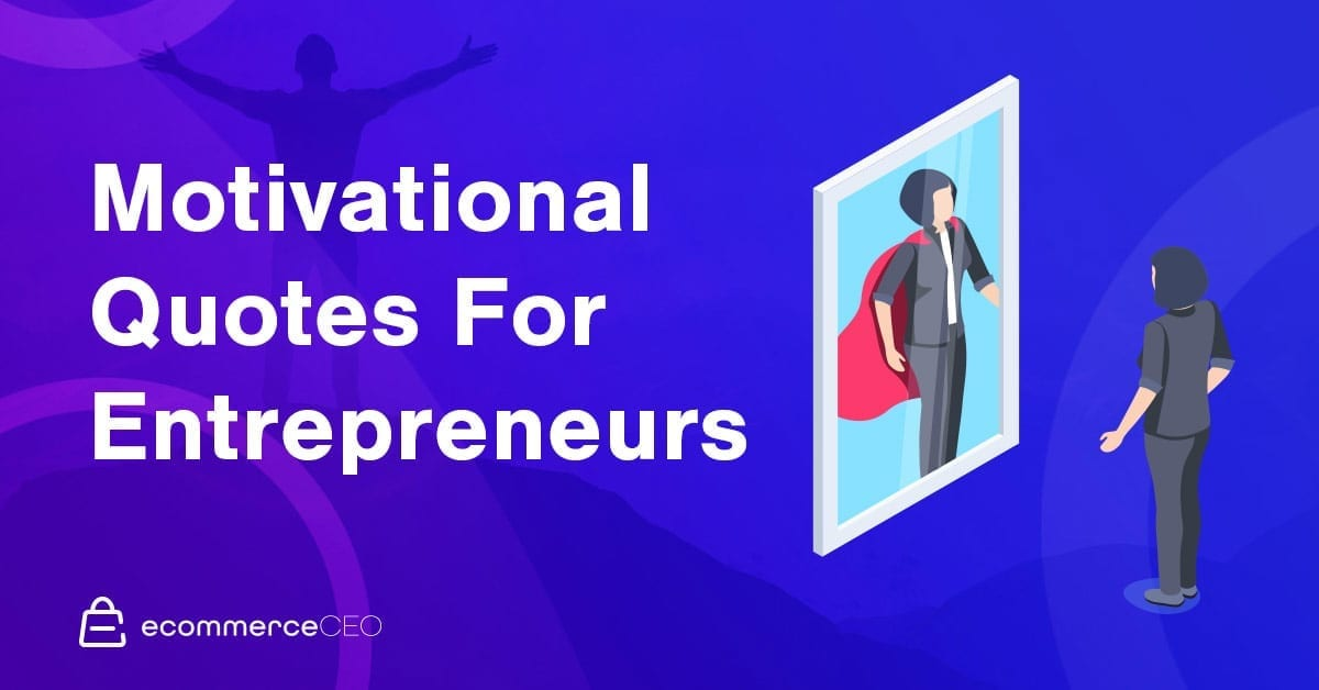 40 Entrepreneur Quotes To Spark Motivation And Success