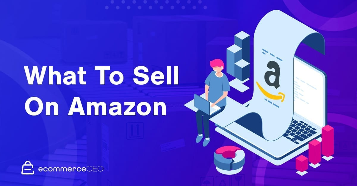 What To Sell On Amazon