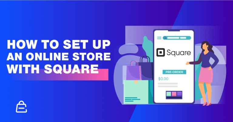 How to Set Up a Square Online Store (For Free)