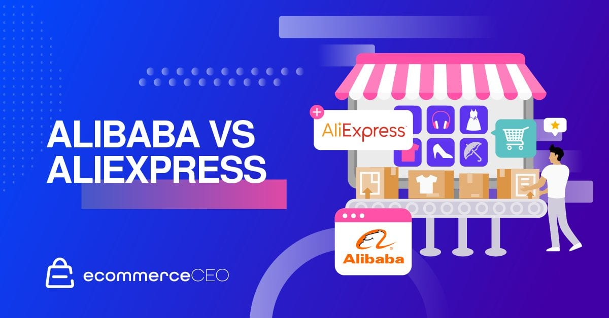Alibaba vs AliExpress: What's Better For Sourcing Products?