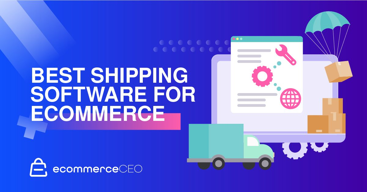 Best Shipping Software for Ecommerce